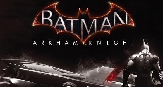 Batman : Arkham Knight repoussé !