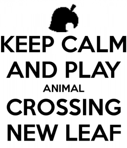 keep_calm_and_play_animal_crossing_new_leaf_by_animalcrossing10399-d68cw55