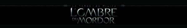 La Terre du Milieu L'Ombre du Mordor