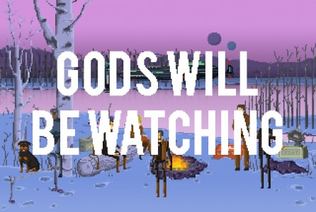 Gods Will Be Watching Titre