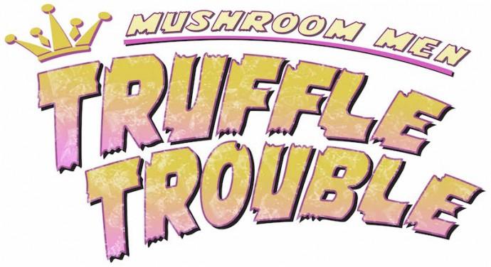 Mushroom Men Truffle Trouble Logo