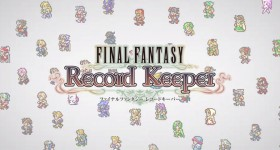 Le jeu mobile de la semaine : Final Fantasy Record Keeper
