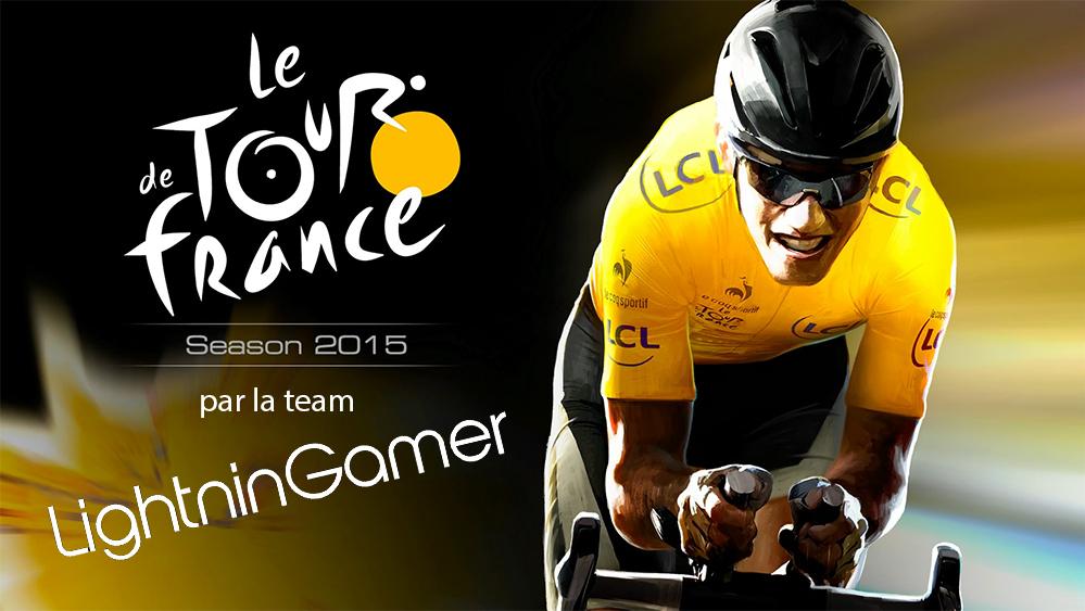 Le Tour de France 2015 de la team LightninGamer