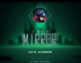 Into Mirror et Never Gone sont gratuits en ce moment. Go get'em !