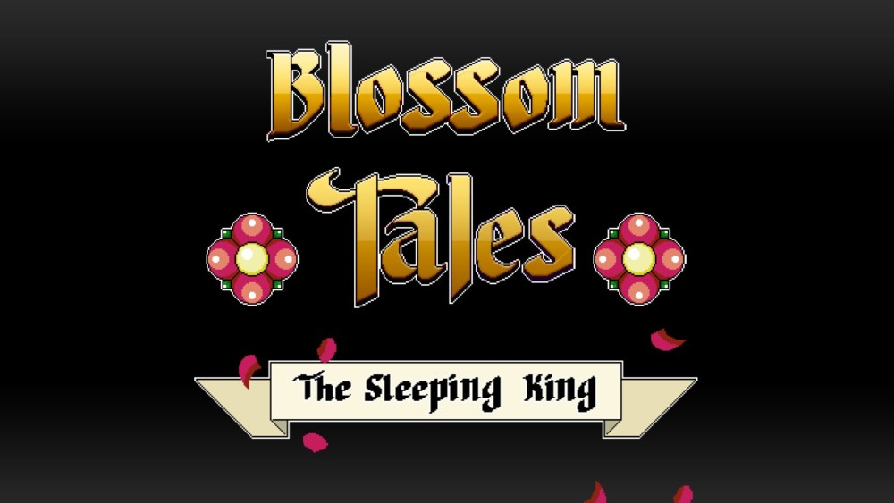 Ecran titre blossom tales: the sleeping king