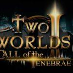 Plus qu'un mois à attendre avant Two Worlds II: Call of the Tenebrae