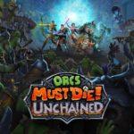 Test Orcs Must Die! Unchained – La stratégie contre la barbarie