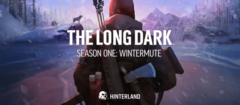 The Long Dark Season one : Wintermute