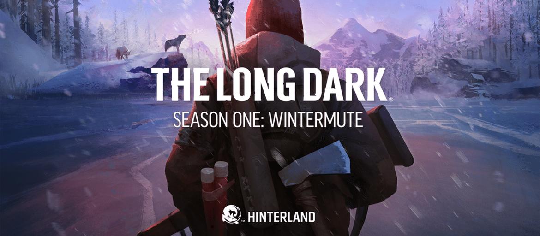 The Long Dark Season one : Wintermute