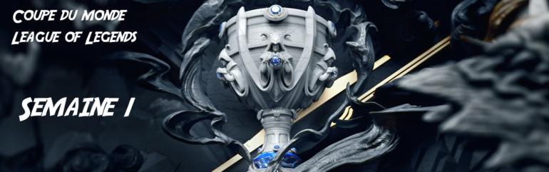 Coupe du Monde League of Legends - entête semaine 1