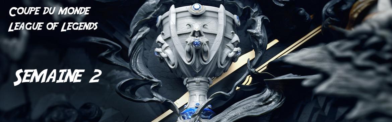 Coupe du monde League of Legends - header semaine 2