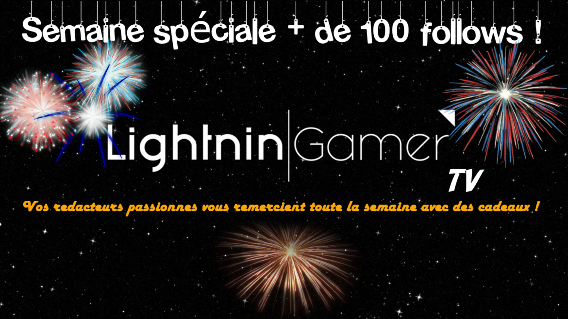 LightninGamer TV semaine 100 follows