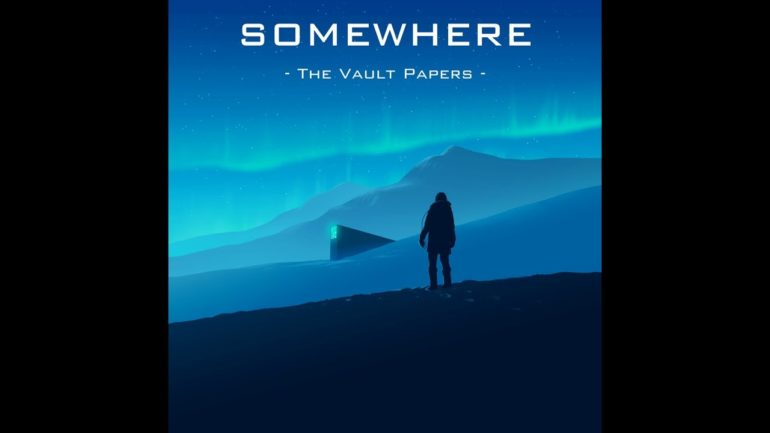 Somewhere: The Vault Papers