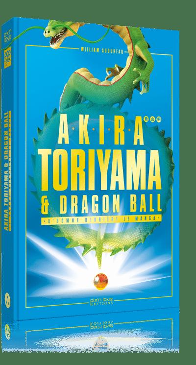 Akira Toriyama et Dragon Ball - L'homme derrière le manga couverture