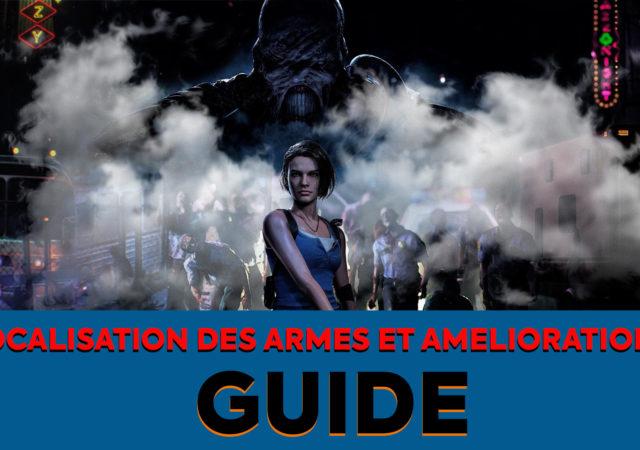 Resident Evil 3 Remake Guide armes améliorations