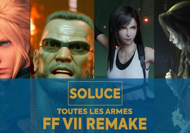 Soluce Final Fantasy VII Remake - Avoir toutes les armes
