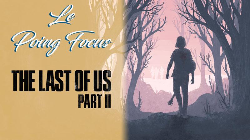 Tout ce qu'il fait savoir sur The Last of Us Part II
