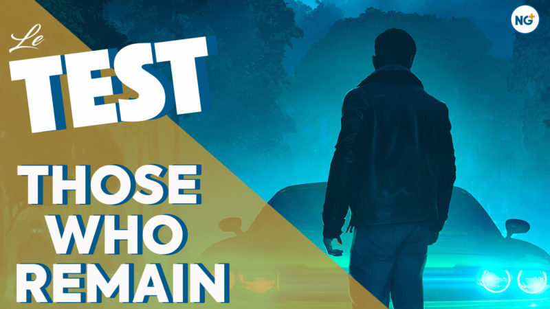 Test du jeu vidéo Those Who Remain