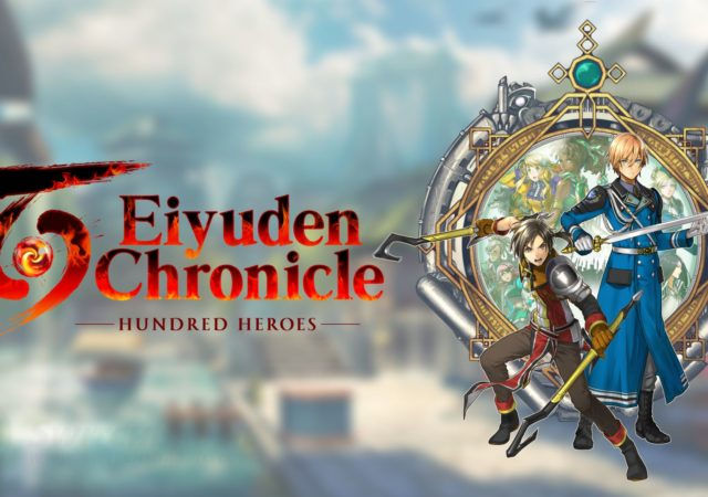Annonce Eiyuden Chronicle: Hundred Heroes